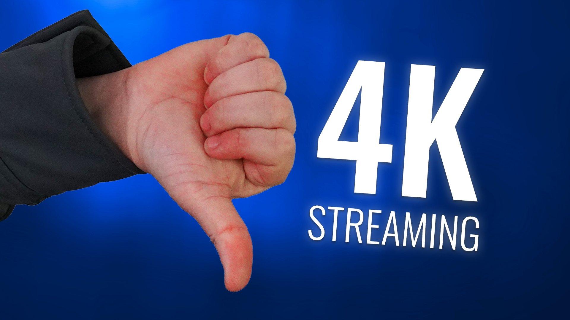 4k streaming